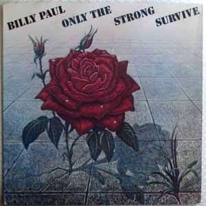 BILLY PAUL - Only the strong survive - LP