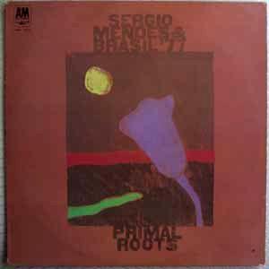 SERGIO MENDES & BRASIL 77 - Primal roots - LP