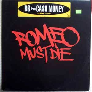 BG FROM CASH MONEY - Romeo must die - 12 inch 33 rpm