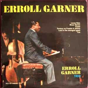 ERROLL GARNER TRIO - Loose nuts / Fantasy on Frankie & Johnny / Love is the strangest game / Pastel / Blues garnie / Tr - 45T (SP 2 titres)