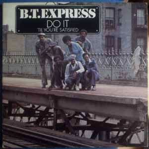 B.T. EXPRESS - Do it 'til your satisfIied - LP