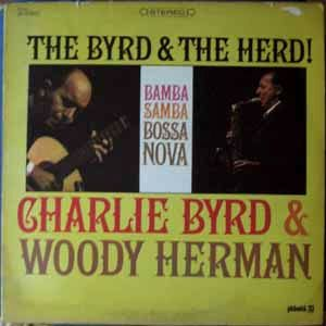 CHARLIE BYRD & WOODY HERMAN - The Byrd & the Herd! - LP