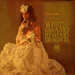 HERB ALPERT'S TIJUANA BRASS - Whipped cream and other delights - LP