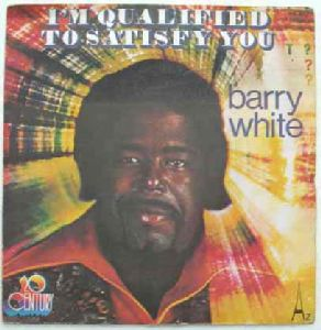 BARRY WHITE - I'm qualified to satiDIy you / Now i'm gonna make love to you - 7inch (SP)