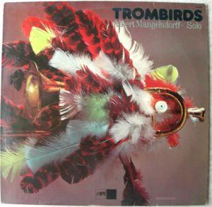 ALBERT MANGELSDORFF SOLO - Trombirds - LP