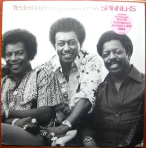 THE SPINNERS - Yesterday tomorow and yesterday - LP