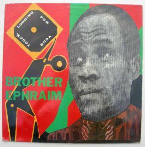 BROTHER EPHRAIM (NZEKA EPHRAIM) - Longing for your touch / Bom bom bom - 12 inch 33 rpm