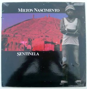 MILTON NASCIMENTO - Sentinela - LP