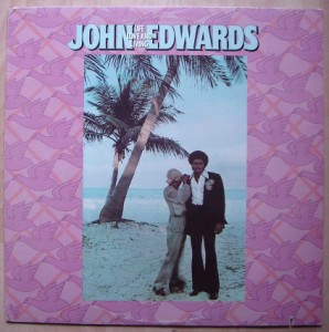 JOHN EDWARDS - Life love and living - 33T
