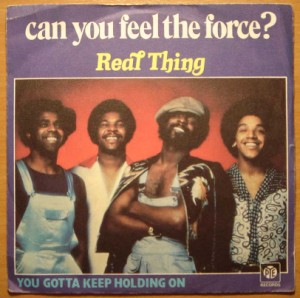 REAL THING - Can you feel the force / You gotta keep holding on - 7inch (SP)