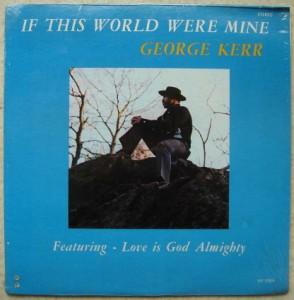GEORGE KERR - If this world were mine - LP