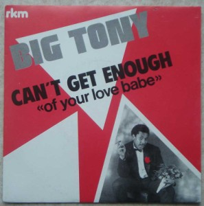 BIG TONY - Can't get enough of your love babe / Hangover - 7inch (SP)