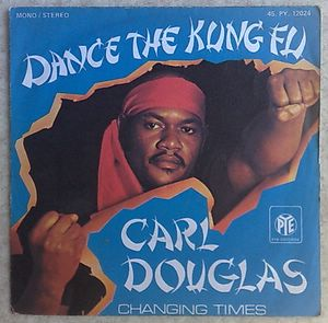 CARL DOUGLAS - Dance the kung fu / Changing times - 7inch (SP)