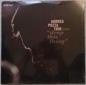 ANDREA POZZA TRIO - Drop this sing - 33T x 2