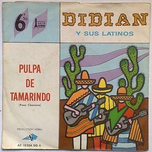DIDIAN Y SUS LATINOS - Pulpa de Tamarindo / Besame, besame - 7inch (SP)