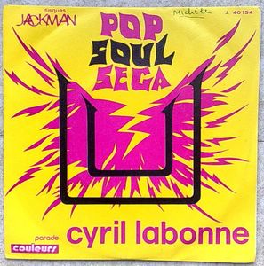 CYRIL LABONNE - Pop Soul Sega - 7inch (SP)