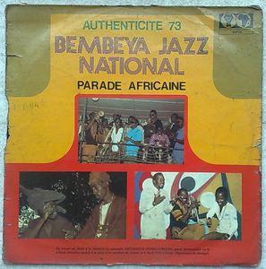 BEMBEYA JAZZ NATIONAL - Authenticite 73 - Parade Africaine - LP
