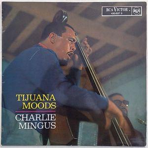 CHARLIE MINGUS - Tijuana moods - LP