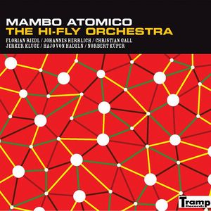 THE HI-FLY ORCHESTRA - Mambo Atomico - LP