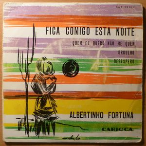 ALBERTINHO FORTUNA - Fica comigo esta noite - 7inch (EP)