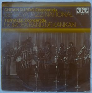 BEMBEYA JAZZ NATIONAL / HOROYA BAND DE KANKAN - Chemin du P.D.G. / Tunyalle - 33T