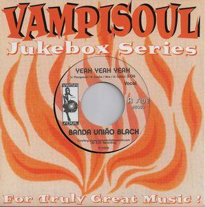 BANDA UNIAO BLACK - Yeah Yeah Yeah / Instrumental - 7inch (SP)