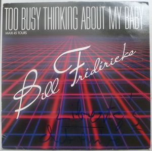 BILL FREDERICKS - Too busy thinking about my baby - 12 inch 33 rpm
