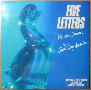 FIVE LETTERS - Ma keen dawn / Have a good day America - 12 inch 33 rpm
