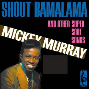 MICKY MURRAY - Shout Bamalama and other super Soul songs - LP