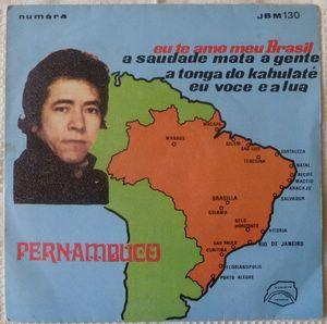 PERNAMBUCO - Eu te amo meu Brasil - 7inch (SP)