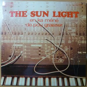 THE SUN LIGHT - En ka mene de pou graisser - LP