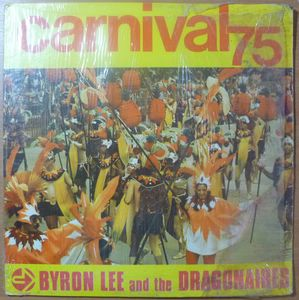 BYRON LEE AND THE DRAGONAIRES - Carnival 75 - LP