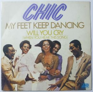 CHIC - My feet keep dancing / Will you cry - 7inch (SP)