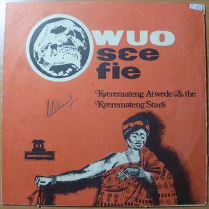 KYEREMATENG ATWEDE & THE KYEREMATENG STARS - Wuo see fie - LP