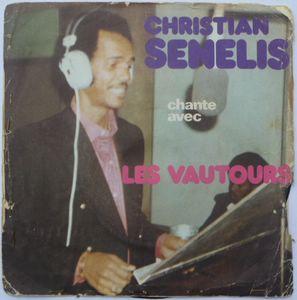 CHRISTIAN SENELIS CHANTE AVEC LES VAUTOURS - Les vautours rives a Paris / Ne m'abandonne pas - 7inch (SP)