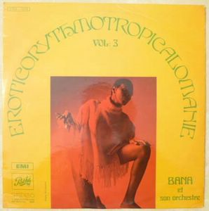BANA ET SON ORCHESTRE - Eroticorythmotropicalomanie - LP