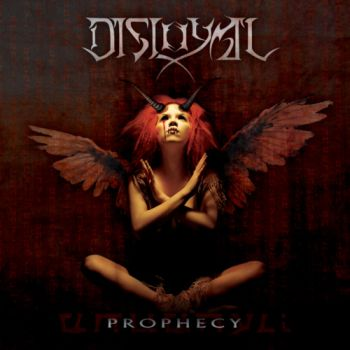 DISLOYAL - Prophecy - CD