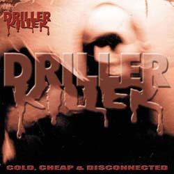 DRILLER KILLER - Cold, Cheap & Disconnected Digipack - CD
