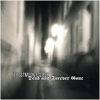 FROSTMOON ECLIPSE - Dead And Forever Gone - CD