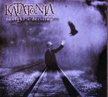 KATATONIA - Tonight's Decision - CD + bonus