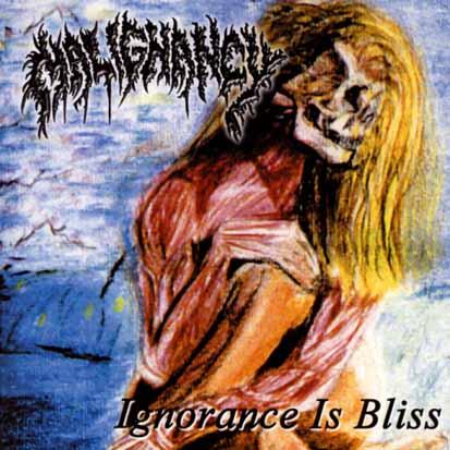 Malignancy - Ignorance Is Bliss
