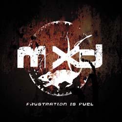 MXD - Frustration Is Fuel - CD