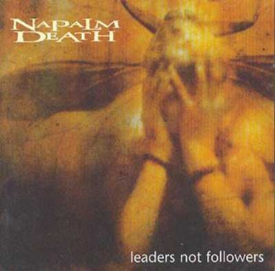 NAPALM DEATH - Leaders Not Followers - CD Maxi