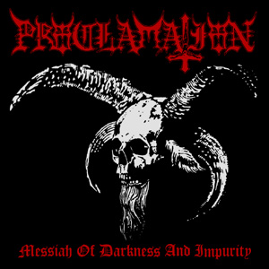 PROCLAMATION Messiah Of Darkness And Impurity