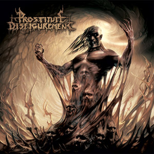 PROSTITUTE DISFIGUREMENT - Descendants Of Depravity - CD