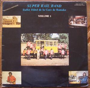 SUPER RAIL BAND - Buffet Hotel de la Gare de Bamako Volume 1 - LP