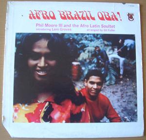 PHIL MOORE III AND THE AFRO LATIN SOULTET - Afro Brazil Oba! - LP