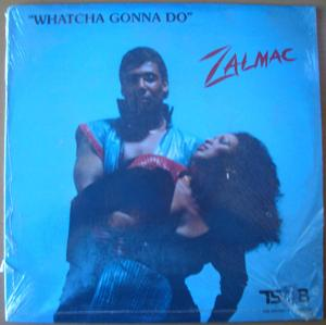 ZALMAC - Watcha gonna do - LP