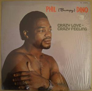 PHIL (BUMPY) DINO - Crazy love - Crazy feeling - LP