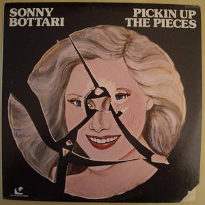 SONNY BOTTARI - Pickin up the pieces - LP